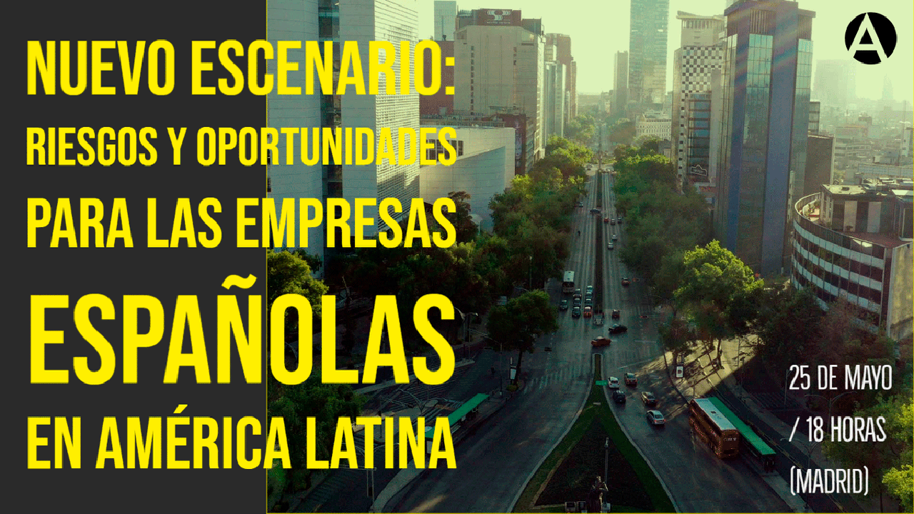 Riesgos y oportunidades para las empresas españolas en América Latina